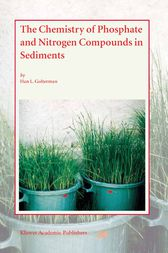 The Chemistry of Phosphate and Nitrogen Compounds in Sediments by Han L. Golterman