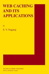 Web Caching and Its Applications by S.V. Nagaraj