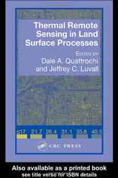 Thermal Remote Sensing in Land Surface Processing by Dale A. Quattrochi