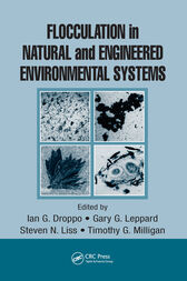Flocculation in Natural and Engineered Environmental Systems by Steven N. Liss