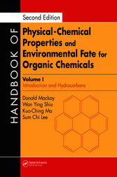 Handbook of Physical-Chemical Properties and Environmental Fate for Organic Chemicals, Second Edition by Donald Mackay