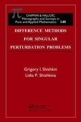 Difference Methods for Singular Perturbation Problems by Grigory I. Shishkin