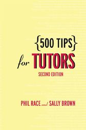 500 Tips for Tutors by Sally Brown