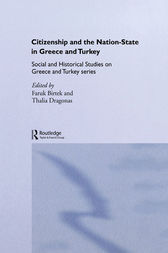 Citizenship and the Nation-State in Greece and Turkey by Thalia Dragonas