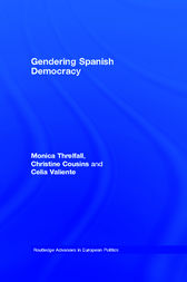 Gendering Spanish Democracy by Monica Threlfall