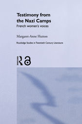 Testimony from the Nazi Camps by Margaret Anne Hutton