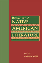 Dictionary of Native American Literature by Andrew Wiget