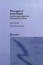The Legacy of Soviet Dissent by Robert Horvath
