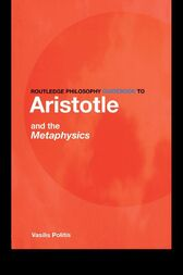 Routledge Philosophy GuideBook to Aristotle and the Metaphysics by Vasilis Politis