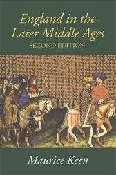England in the Later Middle Ages by M.H. Keen