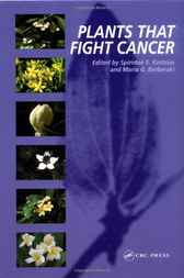 Plants that Fight Cancer by Spiridon E. Kintzios
