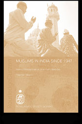 Muslims in India Since 1947 by Yoginder Sikand
