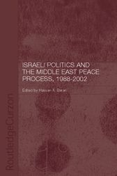 Israeli Politics and the Middle East Peace Process, 1988-2002 by Hassan A. Barari