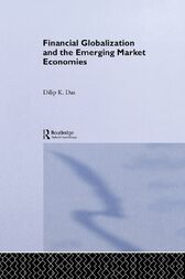 Financial Globalization and the Emerging Market Economy by Dilip K. Das
