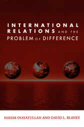 International Relations and the Problem of Difference by Naeem Inayatullah