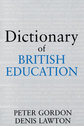 Dictionary of British Education by Professor Peter Gordon