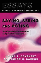 Saying, Seeing and Acting by Kenny R. Coventry