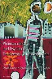 Pharmacological and Psychosocial Treatments in Schizophrenia by David Castle