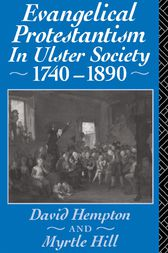 Evangelical Protestantism in Ulster Society 1740-1890 by David Hampton