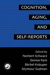Cognition, Aging and Self-Reports by Norbert Schwarz