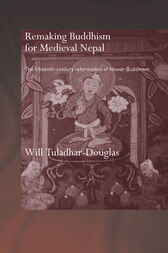 Remaking Buddhism for Medieval Nepal by Will Tuladhar-Douglas