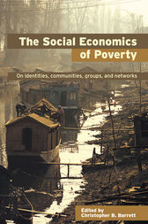 The Social Economics of Poverty by Christopher B. Barrett