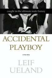 Accidental Playboy by Leif Ueland