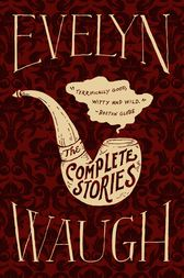 The Complete Stories of Evelyn Waugh by Evelyn Waugh