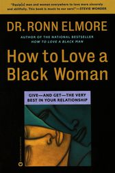 How to Love a Black Woman by Ronn Elmore