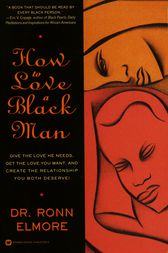 How to Love a Black Man by Ronn Elmore