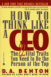 How to Think Like a CEO by D. A. Benton