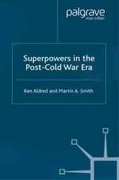 Superpowers in the Post-Cold War Era by Ken Aldred