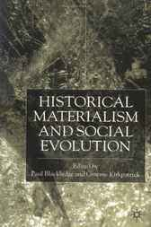 Historical Materialism and Social Evolution by Paul Blackledge