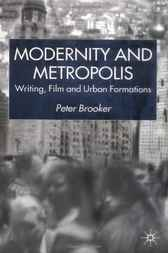 Modernity and Metropolis by Peter Brooker