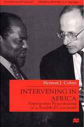 Intervening in Africa by Herman J. Cohen