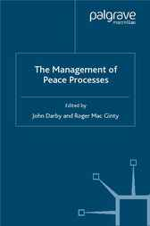 The Management of Peace Processes by John Darby