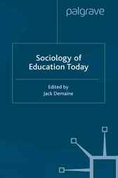Sociology of Education Today by Jack Demaine