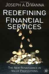 Redefining Financial Services by Joseph A. DiVanna