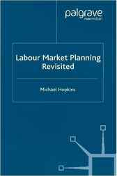 Labour Market Planning Revisited by Michael Hopkins