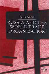 Russia and the World Trade Organization by Peter Naray