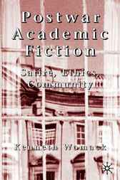 Postwar Academic Fiction by Kenneth Womack