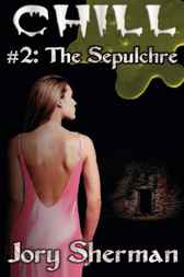 Chill #2: The Sepulchre by Jory Sherman