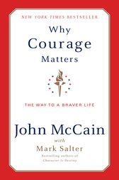 Why Courage Matters by John McCain