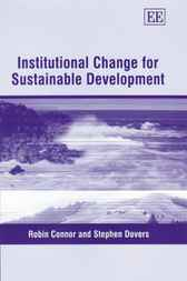 Institutional Change for Sustainable Development by Stephen Dovers