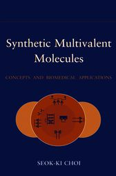 Synthetic Multivalent Molecules by Seok-Ki Choi