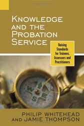 Knowledge and the Probation Service by Philip Whitehead