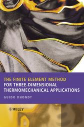The Finite Element Method for Three-Dimensional Thermomechanical Applications by Guido Dhondt