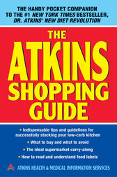 The Atkins Shopping Guide by Atkins Health & Medical Information Serv