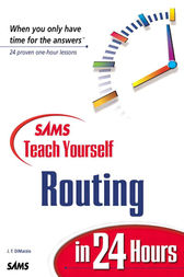 Sams Teach Yourself Routing in 24 Hours by Jerome F. DiMarzio