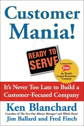 Customer Mania! by Kenneth Blanchard